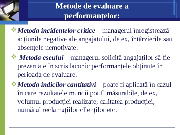 M etode de evaluare a performanţelor :  Metoda incidentelor critice – managerul î