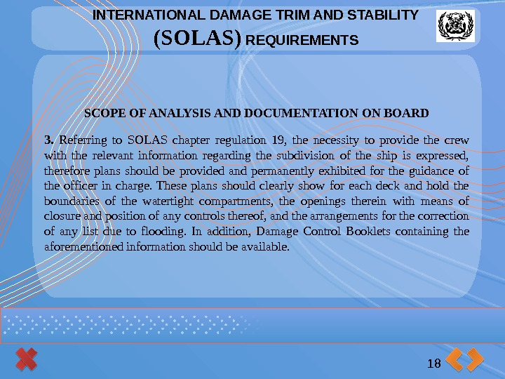 INTERNATIONAL DAMAGE TRIM AND STABILITY (SOLAS) REQUIREMENTS 18 SCOPE OF ANALYSIS AND DOCUMENTATION ON