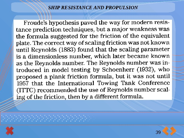SHIP RESISTANCE AND PROPULSION 39