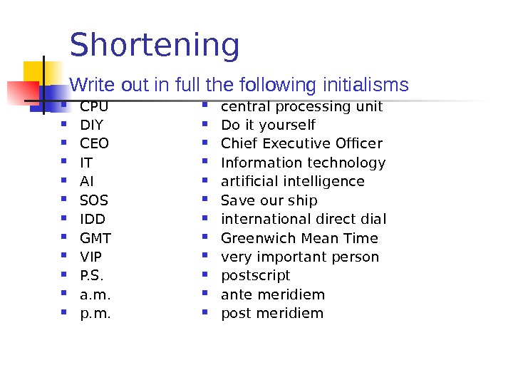 Shortening CPU DIY CEO IT AI SOS IDD GMT VIP P. S.  a.