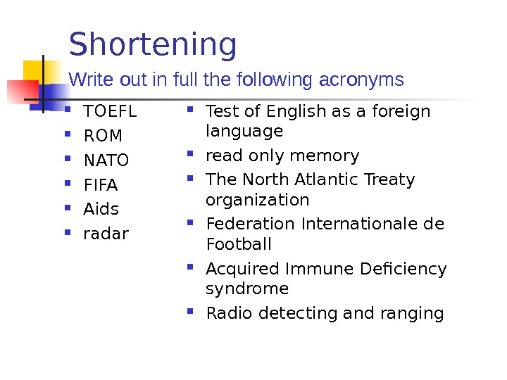 Shortening TOEFL ROM NATO FIFA Aids radar  Test of English as a foreign