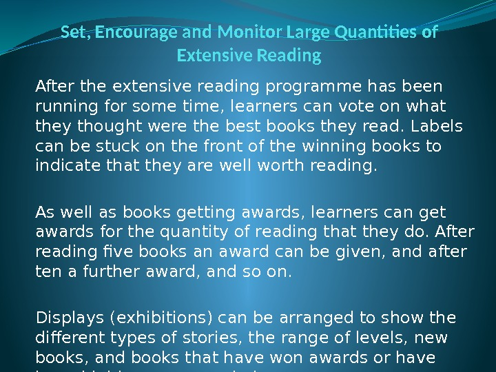 Set, Encourage and Monitor Large Quantities of Extensive Reading After the extensive reading programme