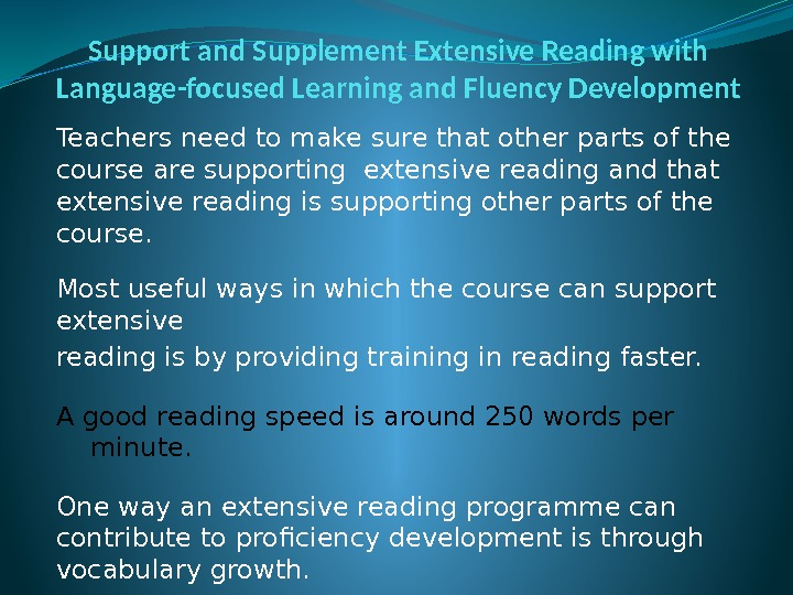 Support and Supplement Extensive Reading with Language-focused Learning and Fluency Development Teachers need to
