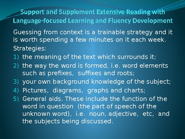 Support and Supplement Extensive Reading with Language-focused Learning and Fluency Development Guessing from context