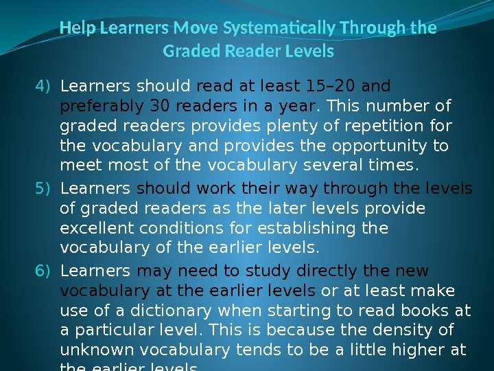 Help Learners Move Systematically Through the Graded Reader Levels 4) Learners should read at