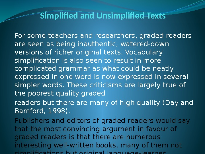 Simplified and Unsimplified Texts For some teachers and researchers, graded readers are seen as
