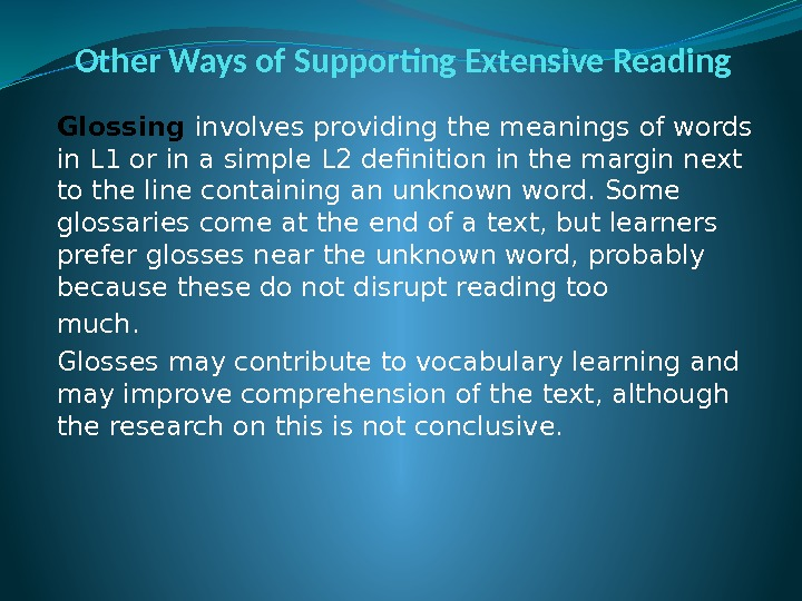 Other Ways of Supporting Extensive Reading Glossing  involves providing the meanings of words
