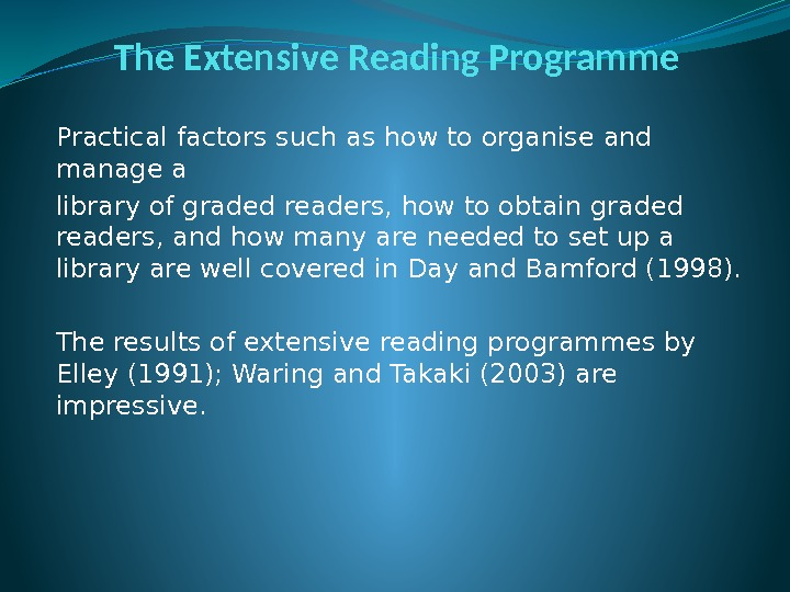 The Extensive Reading Programme Practical factors such as how to organise and manage a