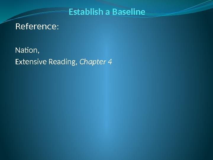 Establish a Baseline Reference: Nation, Extensive Reading,  Chapter 4