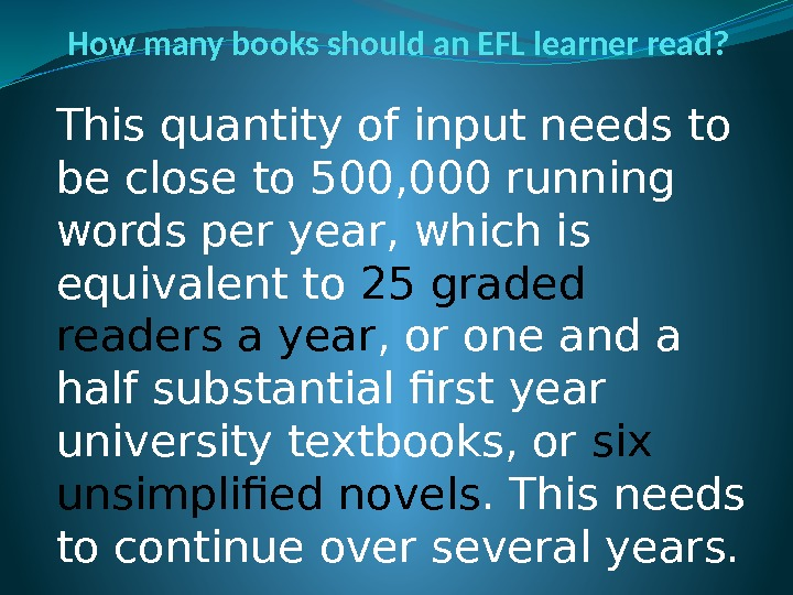 How many books should an EFL learner read? This quantity of input needs to