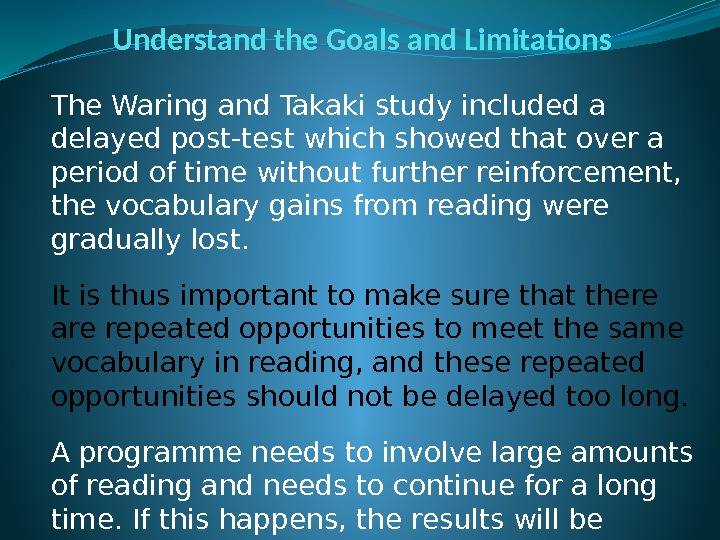 Understand the Goals and Limitations The Waring and Takaki study included a delayed post-test