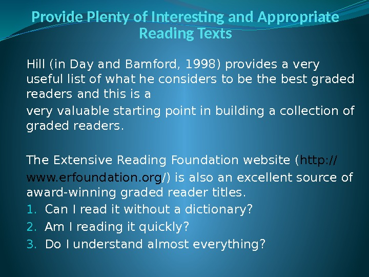 Provide Plenty of Interesting and Appropriate Reading Texts Hill (in Day and Bamford, 1998)