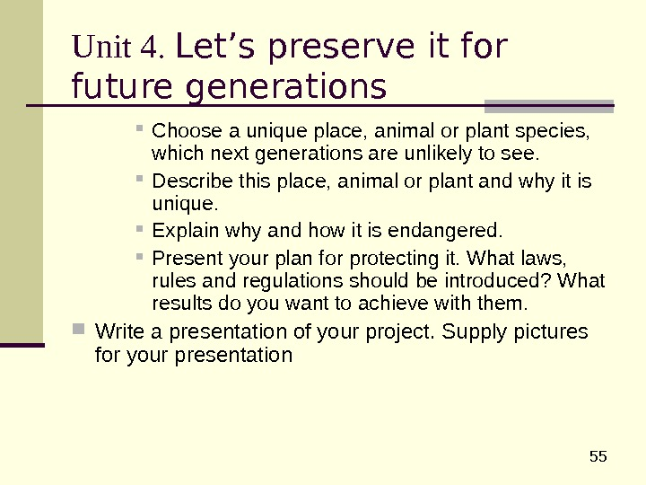 55 Unit 4.  Let's preserve it for future generations Choose a unique