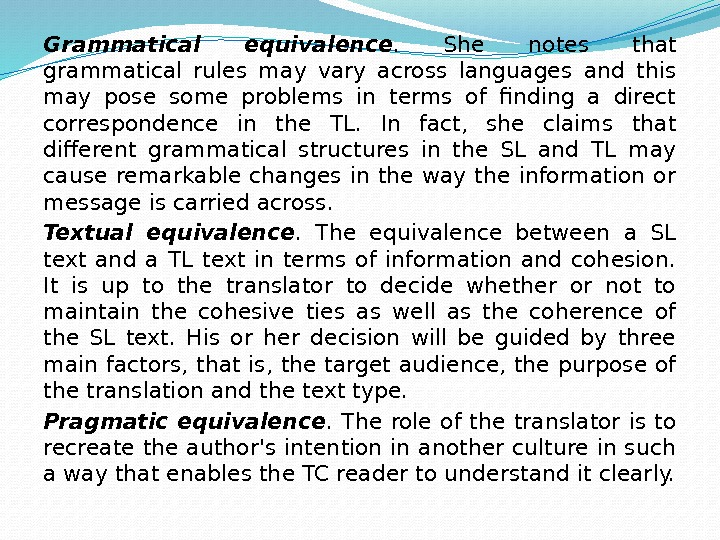 Grammatical equivalence.  She notes that grammatical rules may vary across languages and this