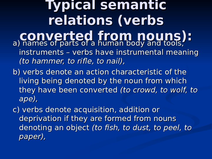 Typical semantic relations (verbs converted from nouns): a) names of parts of a human