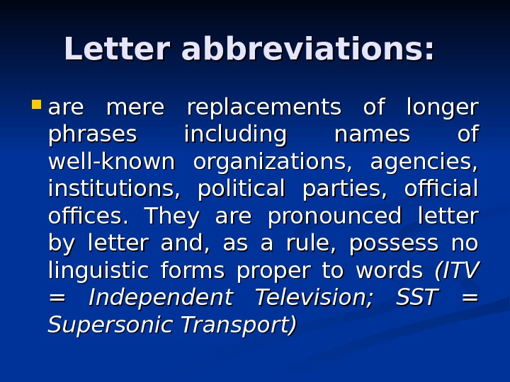 Letter abbreviations:  are mere replacements of longer phrases including names of well-known organizations,