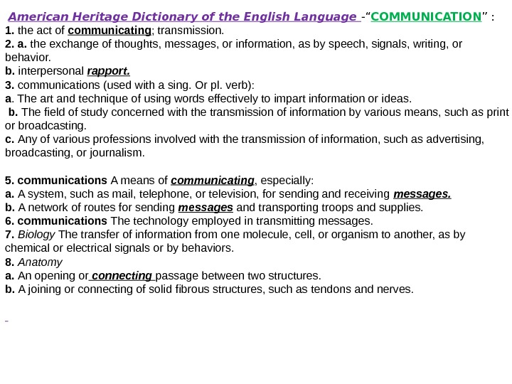 "American Heritage Dictionary of the English Language -"" COMMUNICATION "" : 1."
