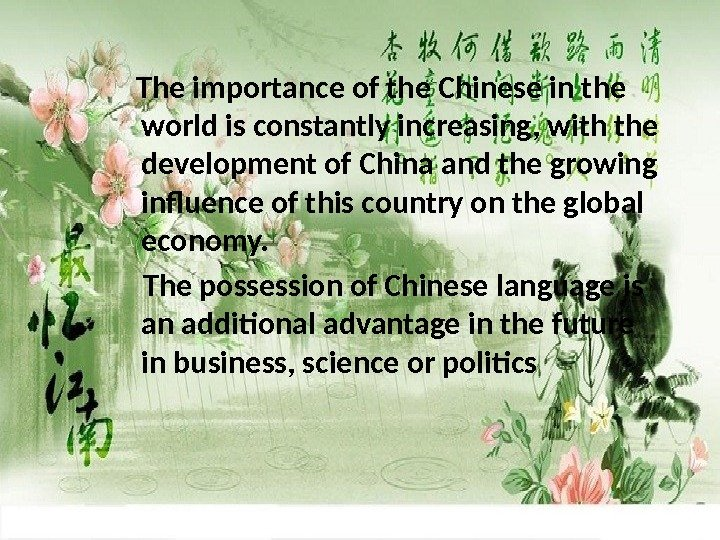 The importance of the Chinese in the world is constantly increasing, with the development