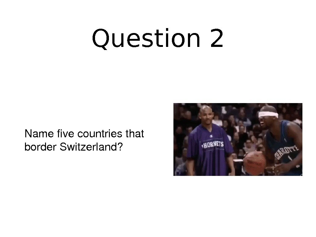 Question 2 Namefivecountriesthat border. Switzerland?