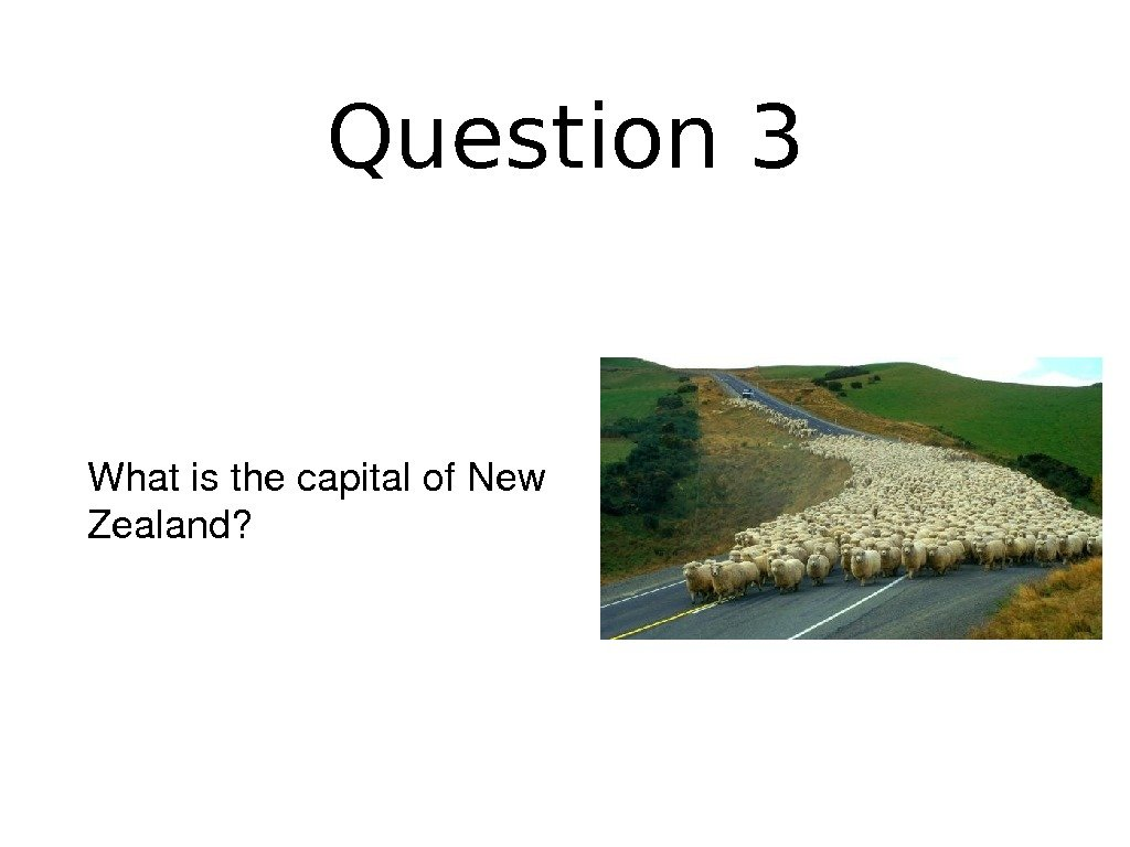 Question 3 Whatisthecapitalof. New Zealand?