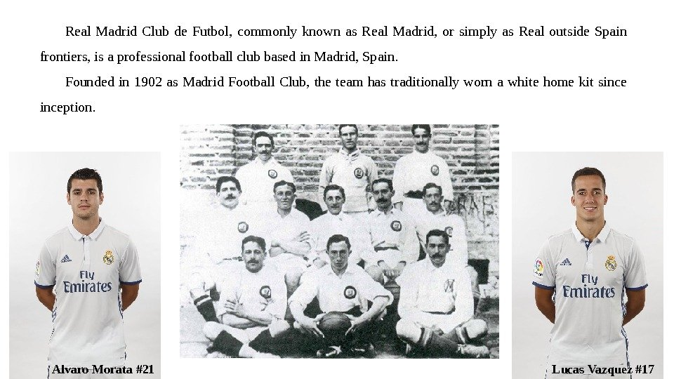 Real Madrid Club de Futbol,  commonly known as Real Madrid,  or simply as Real