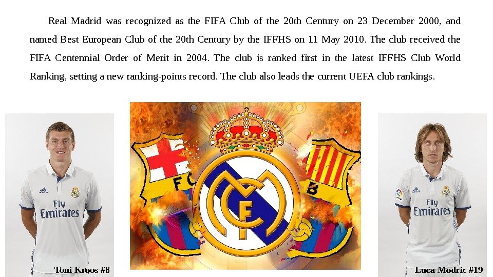 Real Madrid was recognized as the FIFA Club of the 20 th Century on 23 December