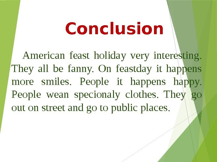 Conclusion American feast holiday very interesting.  They all be fanny.  On feastday it happens