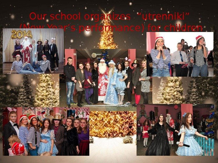 "Our school organizes ""utrenniki""  (New Year's performance) for children"