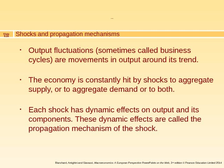 Slide 9. 39 Blanchard, Amighini and Giavazzi,  Macroeconomics: A European Perspective Power. Points on the