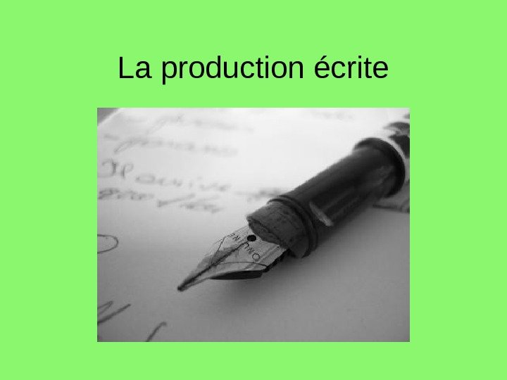 La production écrite