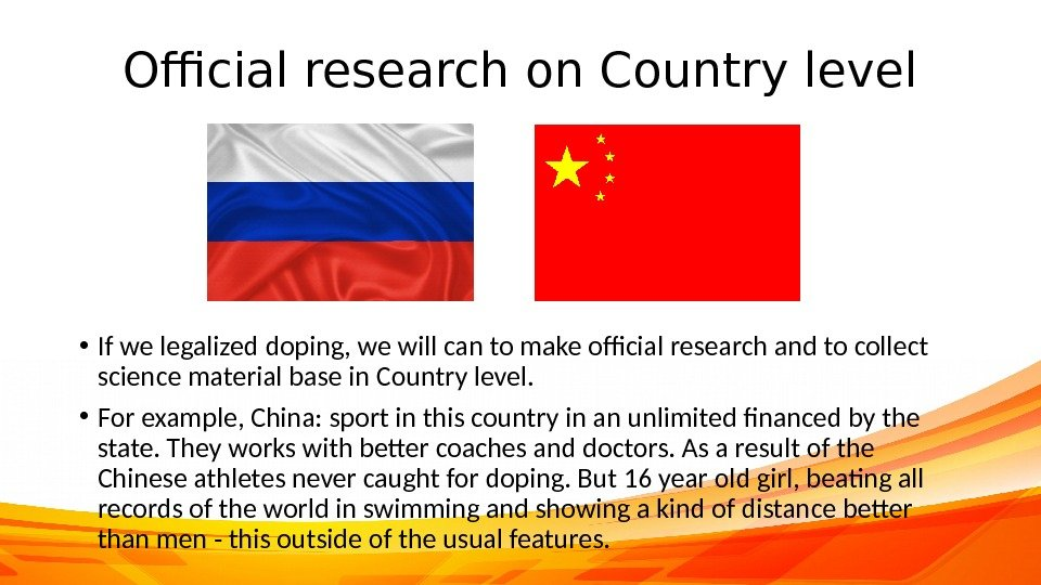 Official research on Country level • If we legalized doping, we will can to make official