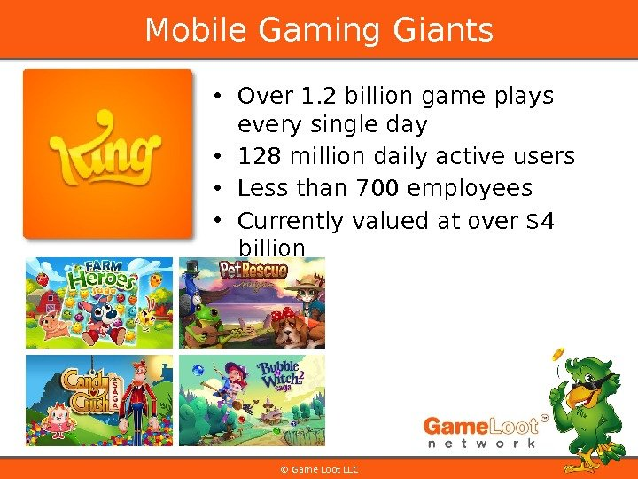 • Over 1. 2 billion game plays every single day • 128 million daily active