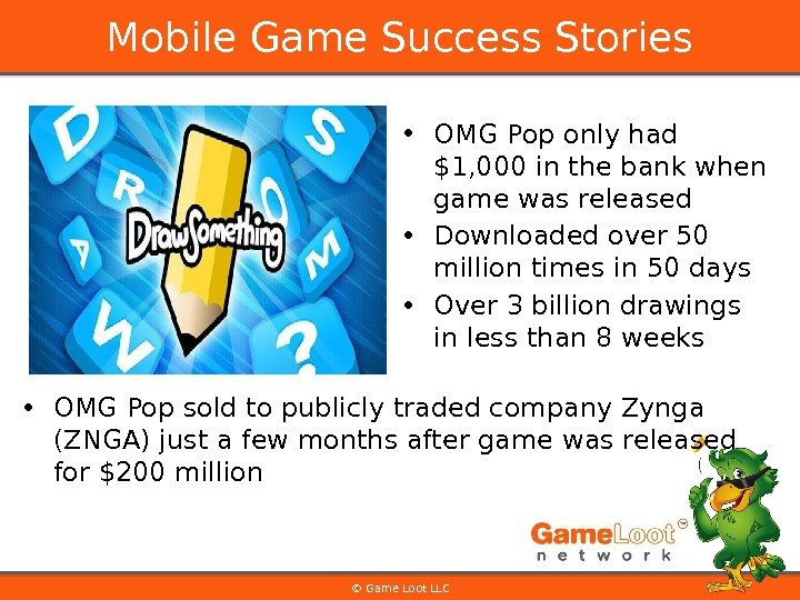 • OMG Pop only had $1, 000 in the bank when game was released •