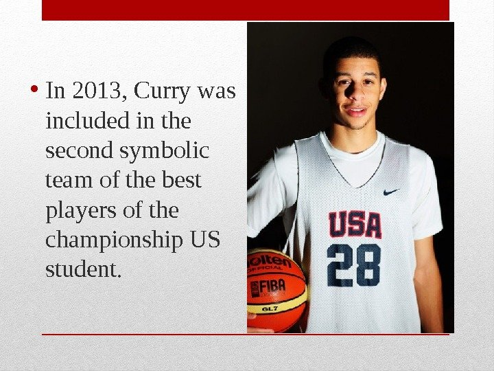 • In 2013, Curry was included in the second symbolic team of the best players