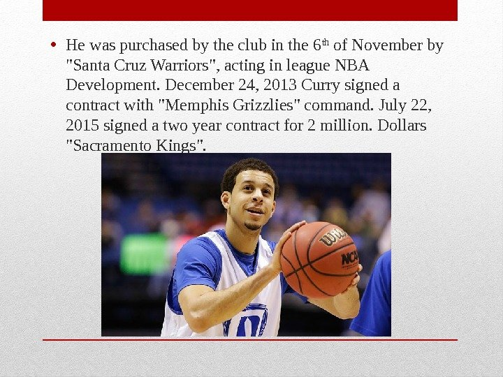 • He was purchased by the club in the 6 th of November by Santa