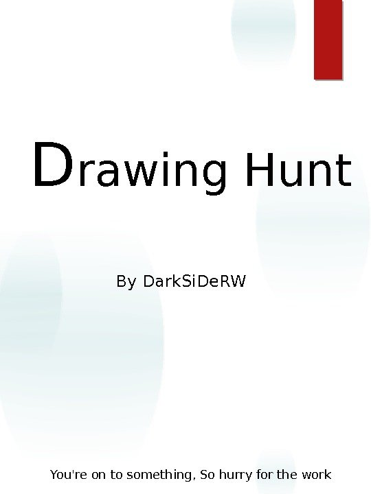 Art. Book. D rawing  Hunt You're on to something, So hurry for the work By