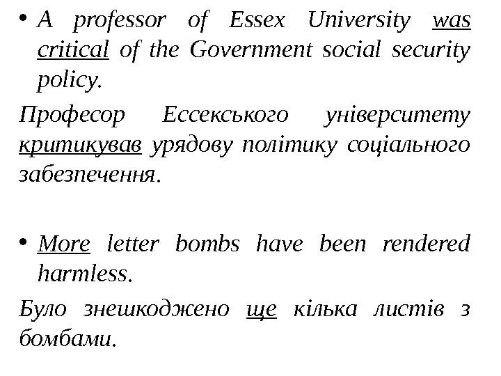 • A professor of Essex University was critical  of the Government social security policy.