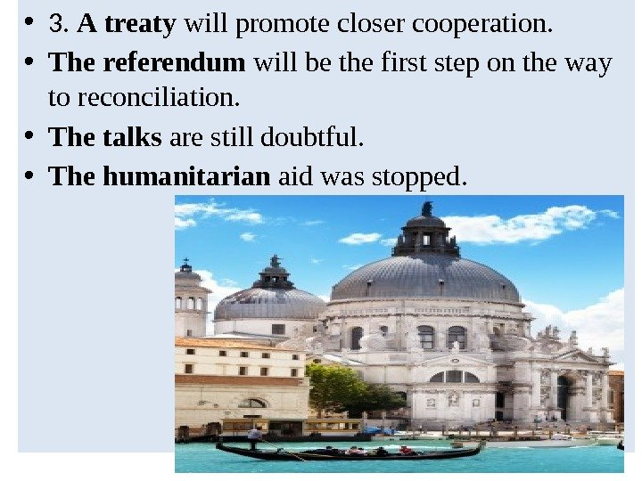 • 3.  A  treaty will promote closer cooperation.  • The  referendum