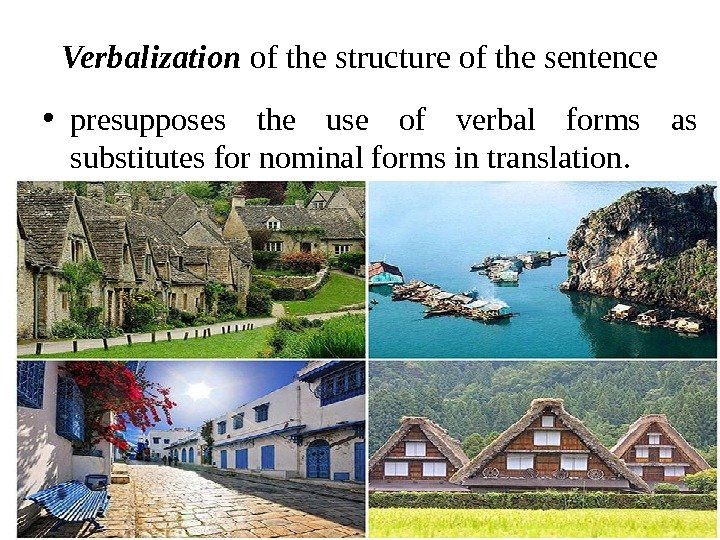 Verbalization of the structure of the sentence • presupposes the use of verbal forms as substitutes
