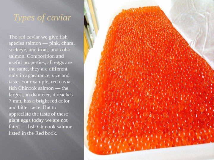 Types of caviar The red caviar we give fish species salmon — pink, chum,  sockeye,