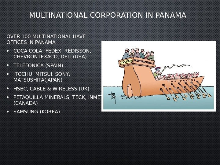 MULTINATIONAL CORPORATION IN PANAMA OVER 100 MULTINATIONAL HAVE OFFICES IN PANAMA • COCA COLA, FEDEX, REDISSON,