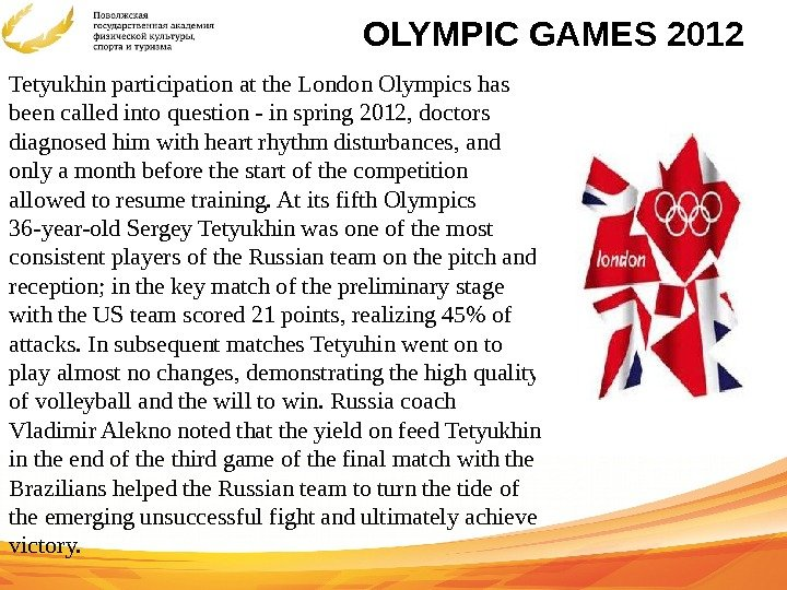 OLYMPIC GAMES 2012 Tetyukhin participation at the London Olympics has been called into question - in