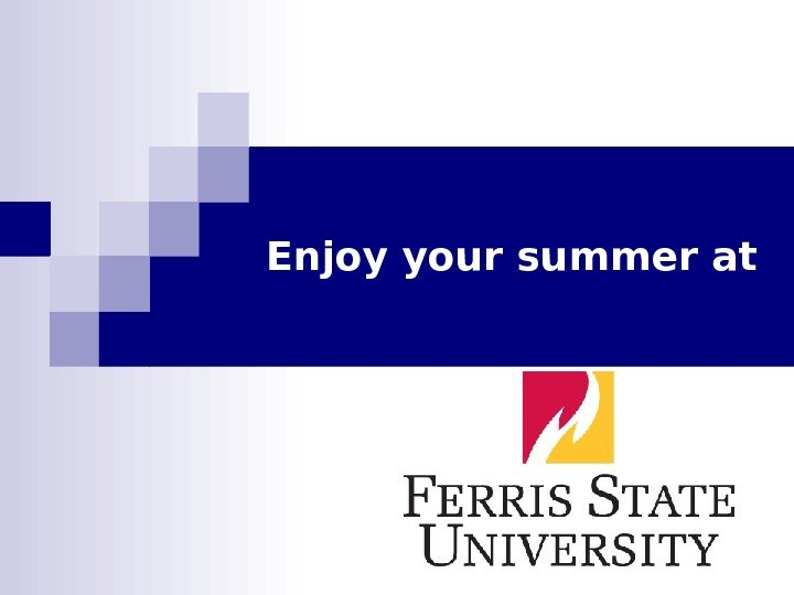 Enjoy your summer at