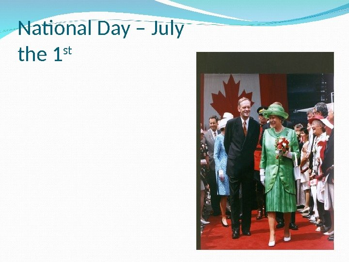 National Day –  July the 1 st