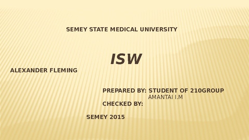 SEMEY STATE MEDICAL UNIVERSITY     ISW ALEXANDER FLEMING