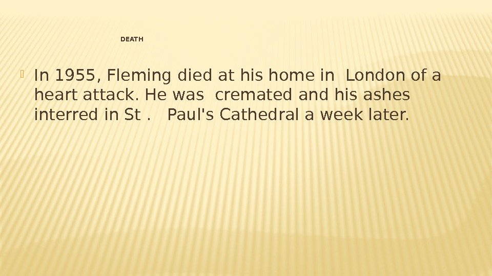 DEATH In 1955, Fleming died at his home in London of