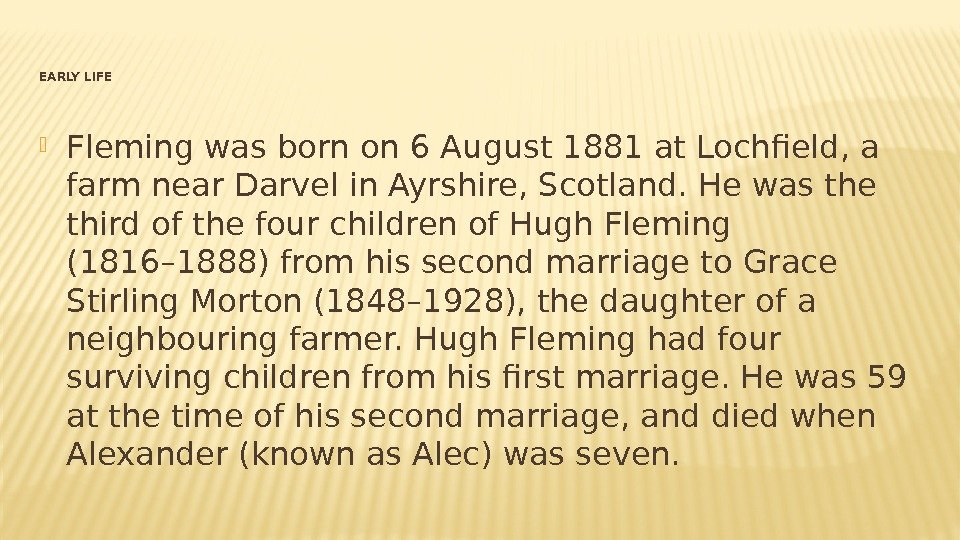 EARLY LIFE Fleming was born on 6 August 1881 at Lochfield, a farm near Darvel in