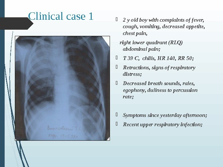 Clinical case 1  2 y old boy with complaints of fever,  cough, vomiting, decreased