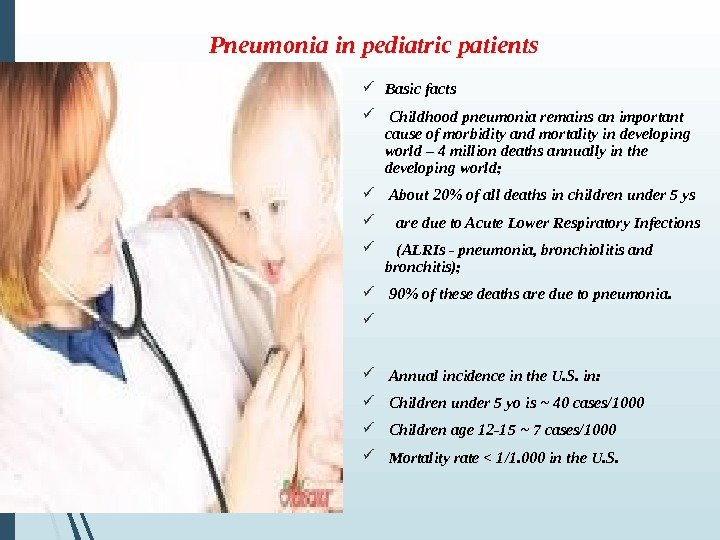 Pneumonia in pediatric patients  Basic facts  Childhood pneumonia remains an important cause of morbidity