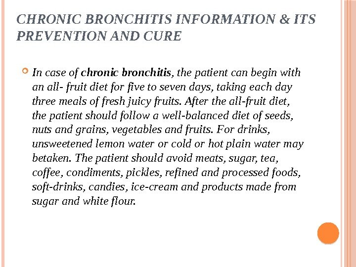 CHRONIC BRONCHITIS INFORMATION & ITS PREVENTION AND CURE In case of chronic bronchitis , the patient